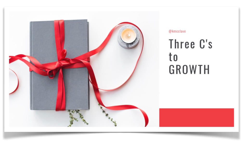 Three C's to GROWTH